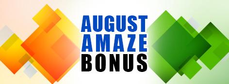 August Amaze Bonus