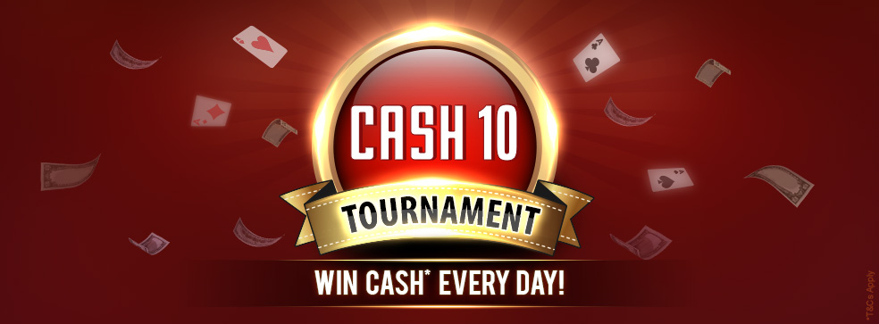 Cash 10 Tournament